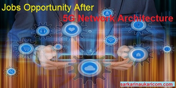 Jobs Opportunity After 5G Network Architecture